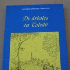 Libros de segunda mano: DE ARBOLES EN TOLEDO.. Lote 154636510