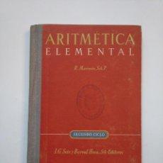 Libros de segunda mano de Ciencias - ARITMETICA ELEMENTAL. RAFAEL MARIMON SCH. P. SEGUNDO CICLO. SEIX BARRAL. TDK373 - 154636662