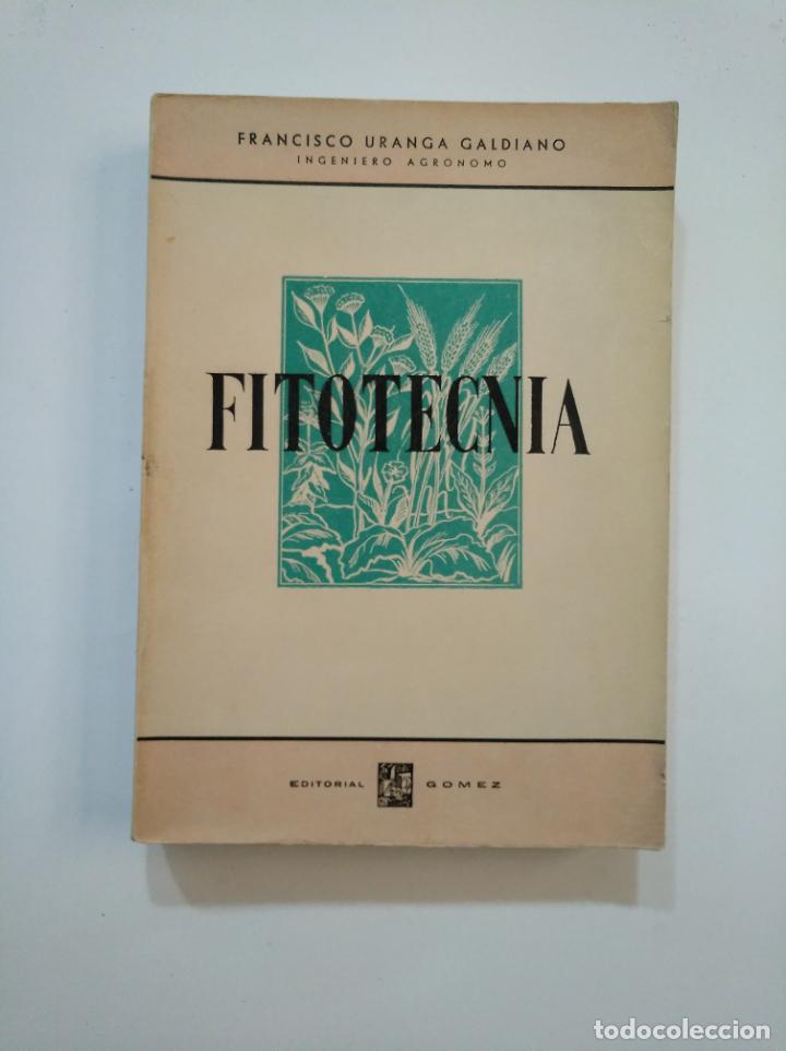 FITOTECNIA. NORMAS GENERALES DE CULTIVO. - URANGA GALDIANO, FRANCISCO. TDK373 (Libros de Segunda Mano - Ciencias, Manuales y Oficios - Biología y Botánica)