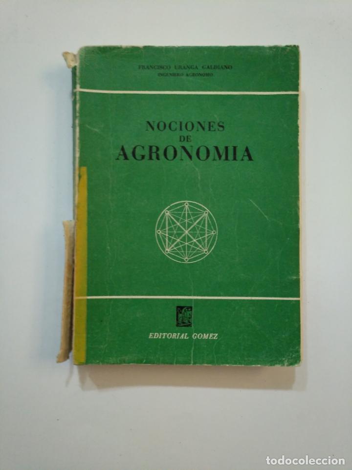 NOCIONES DE AGRONOMIA. - URANGA GALDIANO, FRANCISCO. TDK373 (Libros de Segunda Mano - Ciencias, Manuales y Oficios - Biología y Botánica)