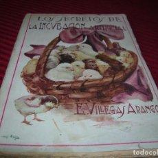 Libros de segunda mano: LIBRO LOS SECRETOS DE LA INCUBACIÓN ARTIFICIAL.AUTOR E. VILLEGAS ARANGO.. Lote 154679062