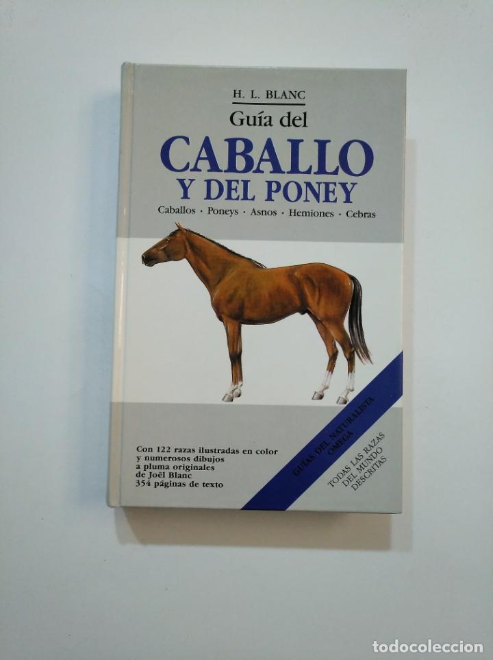 GUÍA DEL CABALLO Y DEL PONEY. - H. L. BLANC. TDK374 (Libros de Segunda Mano - Ciencias, Manuales y Oficios - Biología y Botánica)