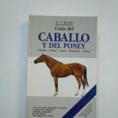 Libros de segunda mano: GUÍA DEL CABALLO Y DEL PONEY. - H. L. BLANC. TDK374. Lote 154682950
