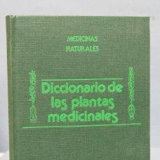 Libros de segunda mano: DICCIONARIO DE LAS PLANTAS MEDICINALES. MEDICINAS NATURALES. Lote 154709726