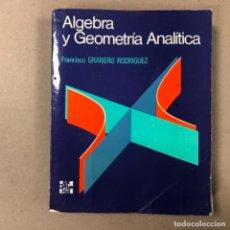 Libros de segunda mano de Ciencias: ÁLGEBRA Y GEOMETRÍA ANALÍTICA. FRANCISCO GRANERO RODRÍGUEZ. ED. MCGRAWHILL 1985.. Lote 154779018
