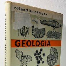 Libros de segunda mano: GEOLOGIA HISTORICA ·· ROLAND BRINKMANN ·· ED. LABOR ··. Lote 154838642