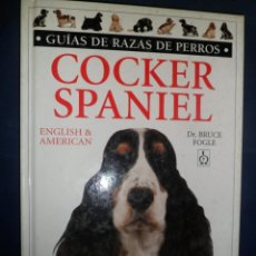 Libros de segunda mano: GUÍAS DE RAZAS DE PERROS. COCKER SPANIEL. DR. BRUCE FOGLE. Lote 154929098