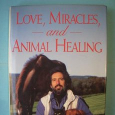Libros de segunda mano: LOVE, MIRACLES AND ANIMAL HEALING - ALLEN M. SCHOEN - SIMON AND SCHUSTER, 1995 (INGLES, TAPA DURA). Lote 154945890