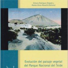 Libros de segunda mano: * CANARIAS * EVOLUCIÓN DEL PAISAJE VEGETAL DEL PARQUE NACIONAL DEL TEIDE - 2005. Lote 154967046