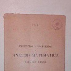 Libros de segunda mano de Ciencias: EJERCICIOS Y PROBLEMAS DE ANÁLISIS MATEMÁTICO - SEGUNDO CURSO - ZARAGOZA 1955 IMPRENTA ESTILO. Lote 155024802