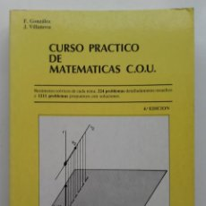 Libros de segunda mano de Ciencias: CURSO PRÁCTICO DE MATEMÁTICAS COU, C.O.U. - F. GONZÁLEZ - ED. EDUNSA - 1987. Lote 155087350