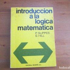 Libros de segunda mano de Ciencias: INTRODUCCIÓN A LA LÓGICA MATEMÁTICA. P. SUPPES. EDITORIAL REVERTÉ. Lote 155094094