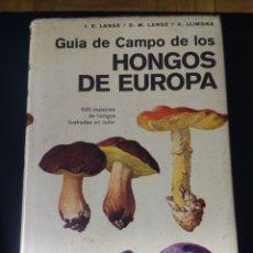 Libros de segunda mano: GUÍA DE CAMPO DE LOS HONGOS DE EUROPA. J.E. LANGE, D.M. LANGE Y X. LLIMOA. EDICIONES OMEGA. AÑO 1976. Lote 155117434