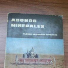 Libros de segunda mano: LIBRO TECNICO - ABONOS MINERALES - MINISTERIO AGRICULTURA - 1965 - 184 PAGINAS. Lote 155153226