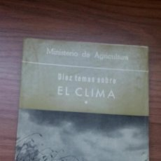 Livres d'occasion: LIBRO TECNICO - DIEZ TEMAS SOBRE EL CLIMA - MINISTERIO AGRICULTURA - 1967 - 223 PAGINAS. Lote 155153622