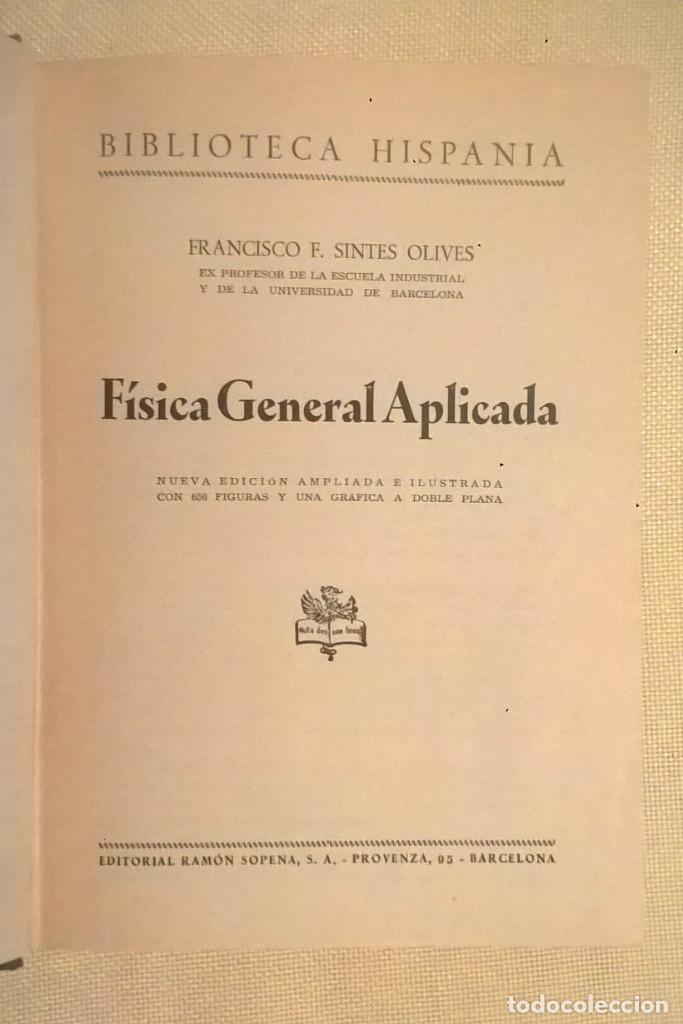 Libros de segunda mano de Ciencias: FÍSICA GENERAL APLICADA,DE FRANCISCO F.SINTES OLIVES - EDITORIAL RAMÓN SOPENA (BARCELONA) - AÑO 1955 - Foto 10 - 155188594