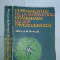 Libros de segunda mano: FUNDAMENTOS DE LA MORFOLOGÍA COMPARADA DE LOS INVERTEBRADOS 1972 MIKHAIL M. NOVIKOFF 2ª EDICIÓN. Lote 155224014