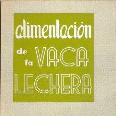 Libros de segunda mano: ALIMENTACIÓN DE LA VACA LECHERA. Lote 155246778