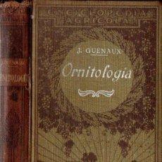 Libros de segunda mano: GUENAUX : ORNITOLOGÍA (SALVAT, 1939). Lote 155273518