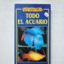 Libros de segunda mano: EL LIBRO DE TODO EL ACUARIO. DICK MILLS. GUÍA PARA PECES, PLANTAS Y MANTENIMIENTO. TDK377. Lote 155280202