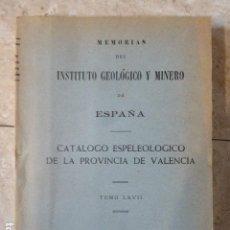 Livros em segunda mão: CATALOGO ESPELEOLOGICO DE LA PROVINCIA DE VALENCIA. TOMO LXVII. 1966. 186 PP + 26 FOTOGRAFIAS EN. Lote 155370526