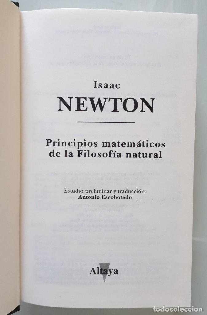 Libros de segunda mano de Ciencias: ISAAC NEWTON / PRINCIPIOS MATEMÁTICOS DE LA FILOSOFIA NATURAL (PR. ANTONIO ESCOHOTADO) / ALTAYA 1994 - Foto 4 - 155479406