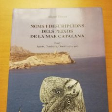 Libros de segunda mano: NOMS I DESCRIPCIONS DELS PEIXOS DE LA MAR CATALANA. TOM I (MIQUEL DURAN). Lote 155492750