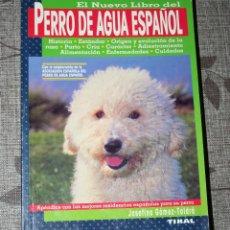 Libros de segunda mano: PERRO DE AGUA ESPAÑOL.JOSEFINA GOMEZ TOLDRA.TIKAL.MANUAL.PERROS.ANIMALES.GUIA. Lote 155518994