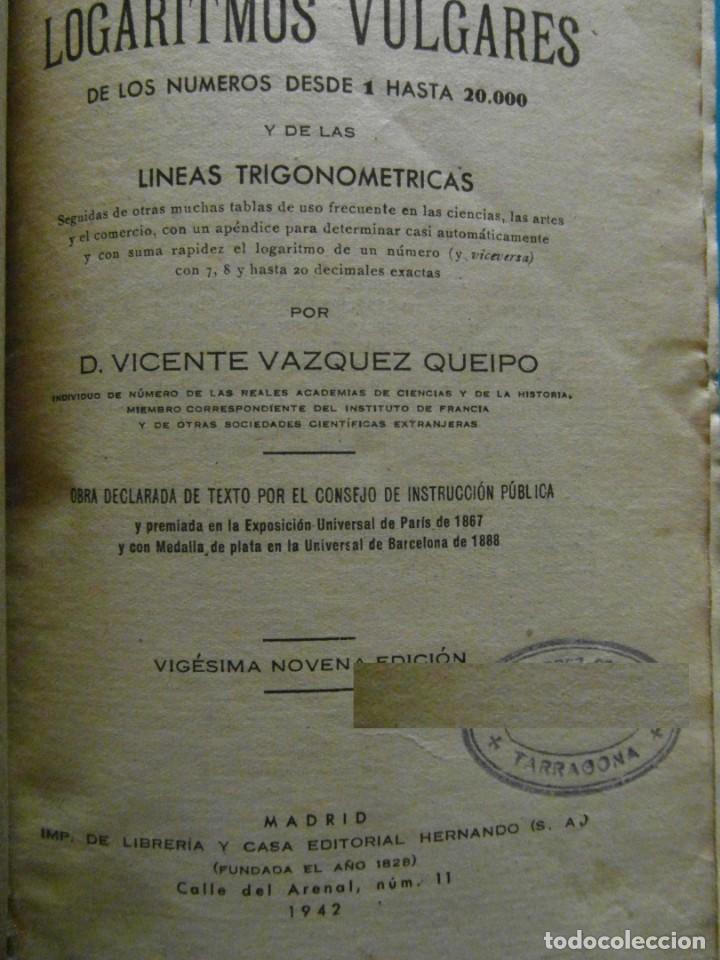 Libros de segunda mano de Ciencias: TABLAS DE LOS Logaritmos Vulgares. Vicente Vazquez Queipo. Editorial Hernando 1943 - Foto 2 - 155581930