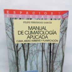 Libros de segunda mano: MANUAL DE CLIMATOLOGIA APLICADA. CLIMA, MEDIO AMBIENTE Y PLANIFICACION. FELIPE FERNANDEZ GARCIA.1995. Lote 155652650