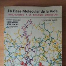 Libros de segunda mano: LA BASE MOLECULAR DE LA VIDA. INTRODUCCIÓN A LA BIOLOGÍA MOLECULAR. BLUME. Lote 155658896