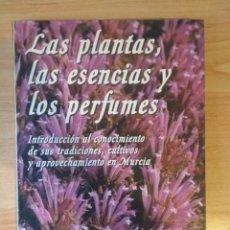 Libros de segunda mano: LAS PLANTAS, LAS ESENCIAS Y LOS PERFUMES. INTRODUCCIÓN AL CONOCIMIENTO DE SUS TRADICIONES, CULTIVOS.. Lote 155661693