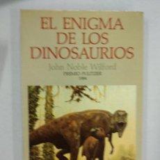 Libros de segunda mano: EL ENIGMA DE LOS DINOSAURIOS - NOBLE WILFORD, JOHN. (PREMIO PULITZER 1984). Lote 155698678