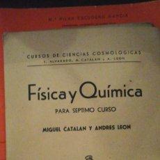 Second hand books of Sciences - FÍSICA Y QUÍMICA para SÉPTIMO CURSO (Madrid, 1943) 1ª edición - 155842922