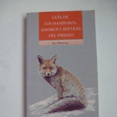 Libros de segunda mano: GUÍA DE LOS MAMÍFEROS, ANFIBIOS Y REPTILES DEL PIRINEO. KEES WOUTERSEN. Lote 155876250