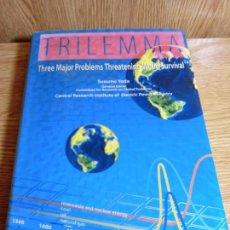 Libros de segunda mano de Ciencias: SUSUMU YODA TRILEMMA: THREE MAJOR PROBLEMS THREATENING WORLD SURVIVAL. Lote 155931606