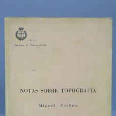 Libros de segunda mano de Ciencias: NOTAS SOBRE TOPOGRAFIA. MIGUEL GRIÑON . Lote 155990318
