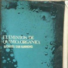 Libros de segunda mano de Ciencias: ELEMENTOS DE QUIMICA ORGANICA RICHARDS CRAM HAMMOND. Lote 155994902