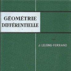 Libros de segunda mano de Ciencias: GEOMETRIE DIFFERENTIELLE J LELONG FERRAND M ET CIE. Lote 155995058