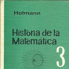 Libros de segunda mano de Ciencias: HISTORIA DE LA MATEMATICA 3 HOFMANN. Lote 155995702