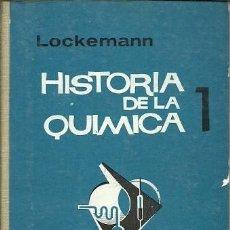 Libros de segunda mano de Ciencias: HISTORIA DE LA QUIMICA 1 LOCKEMANN. Lote 155996050