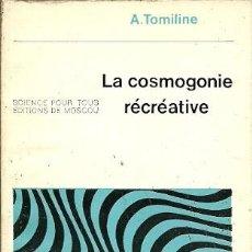 Libros de segunda mano de Ciencias: LA COSMOGONIE RECREATIVE A TOMILINE. Lote 155996626