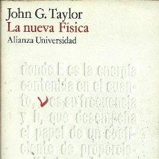 Libros de segunda mano de Ciencias: LA NUEVA FISICA JOHN G TAYLOR ALIANZA UNIVERSIDAD. Lote 155996982