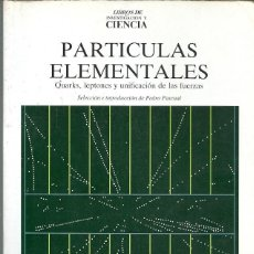 Libros de segunda mano de Ciencias: LIBROS DE INVESTIGACION Y CIENCIA PARTICULAS ELEMENTALES QUARKS LEPTONES Y UNIFICACION DE LAS FUERZA. Lote 155997354