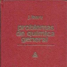 Libros de segunda mano de Ciencias: PROBLEMAS DE QUIMICA GENERAL JN IBARZ. Lote 155997918
