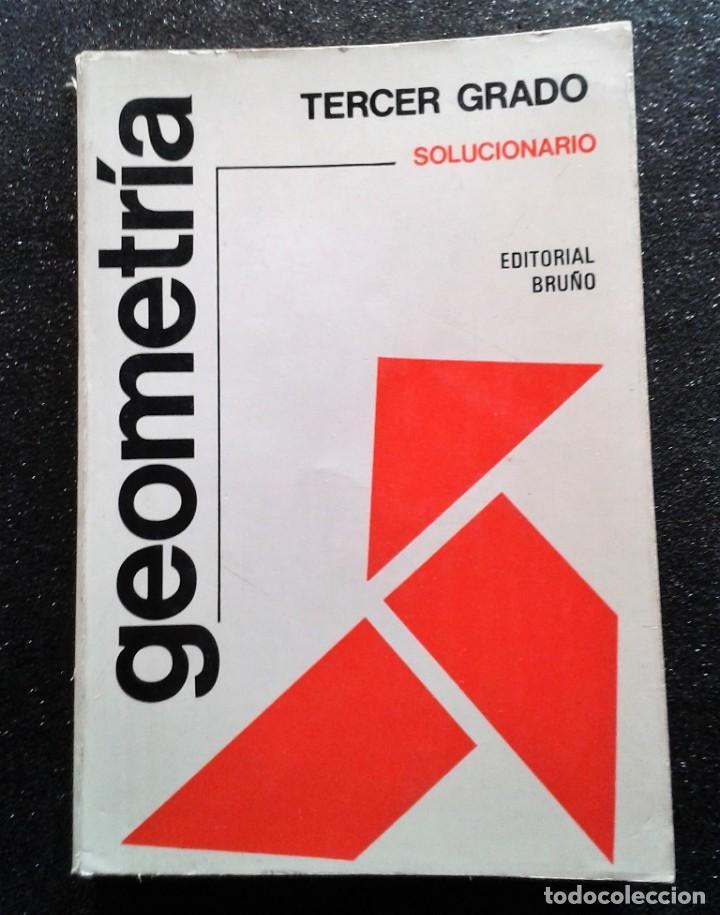 GEOMETRÍA TERCER GRADO SOLUCIONARIO BRUÑO 1974 (Libros de Segunda Mano - Ciencias, Manuales y Oficios - Física, Química y Matemáticas)