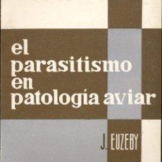 Libros de segunda mano: EL PARASITISMO EN PATOLOGIA AVIAR. Lote 171018047