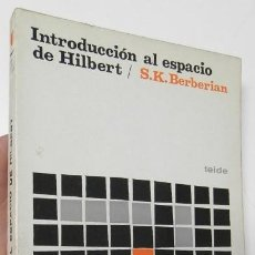 Libros de segunda mano de Ciencias: INTRODUCCIÓN AL ESPACIO DE HILBERT - S.K. BERBERIAN. Lote 156189162