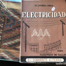 Libros de segunda mano de Ciencias: ELECTRICIDAD 2. CORRIENTE ALTERNA. M. LUCENA TENA. Lote 156572201