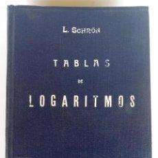 Libros de segunda mano de Ciencias: TABLAS DE LOGARITMOS SCHRÖN. Lote 156759570